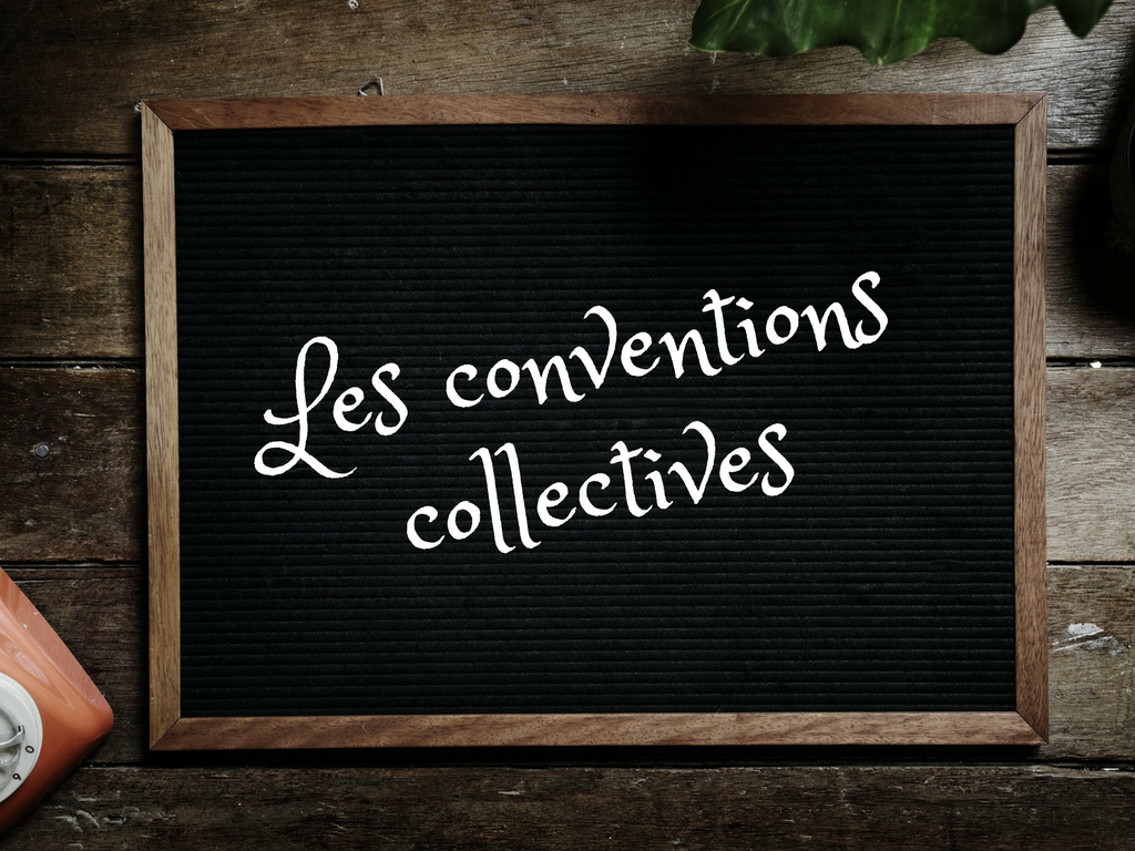Tout savoir sur les conventions collectives